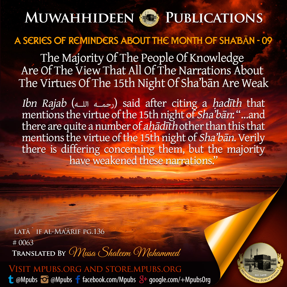 quote0063 series of reminders about shabaan 09 the majority of the people of knowledge are of the view that all the narrations about 15th shabaan are weak eng