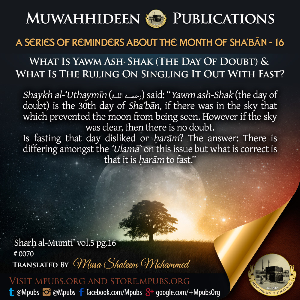 quote0070 series of reminders about shabaan 16 what is youm ash shak and what is the ruling on singling it out with fast eng