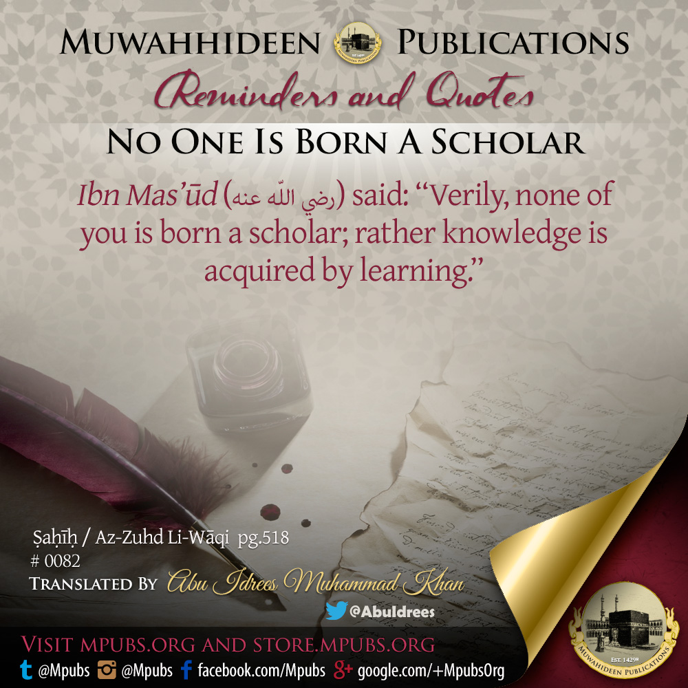 quote0082 no one is born a scholar eng
