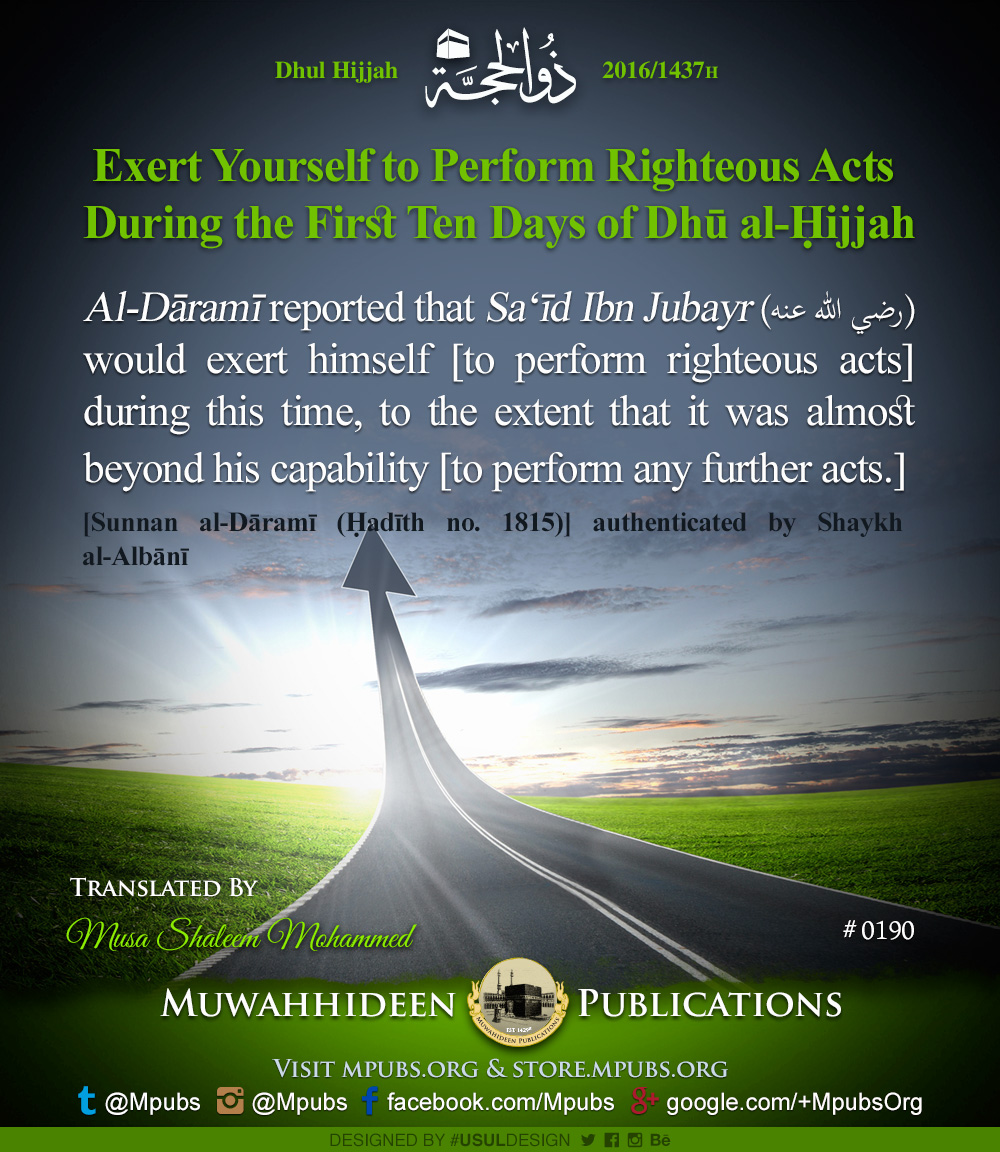 quote0190 dhul hijjah reminders 1437 exert yourselves to perform righteous acts during the first ten days of dhul hijjah eng