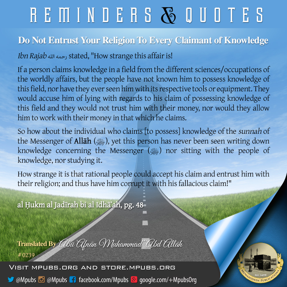 quote0239 do not entrust your religion to every claimant of knowledge eng