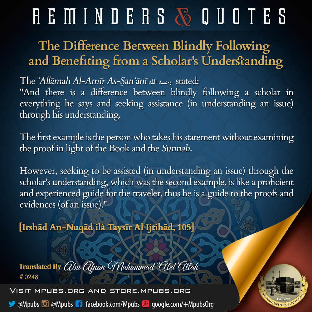 quote0248 the difference between blind following and benefiting from a scholars understanding eng