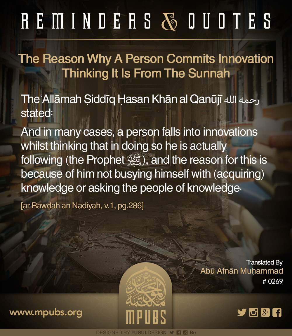 quote0269 the reason why a person commits innovations thinking they are upon the sunnah eng