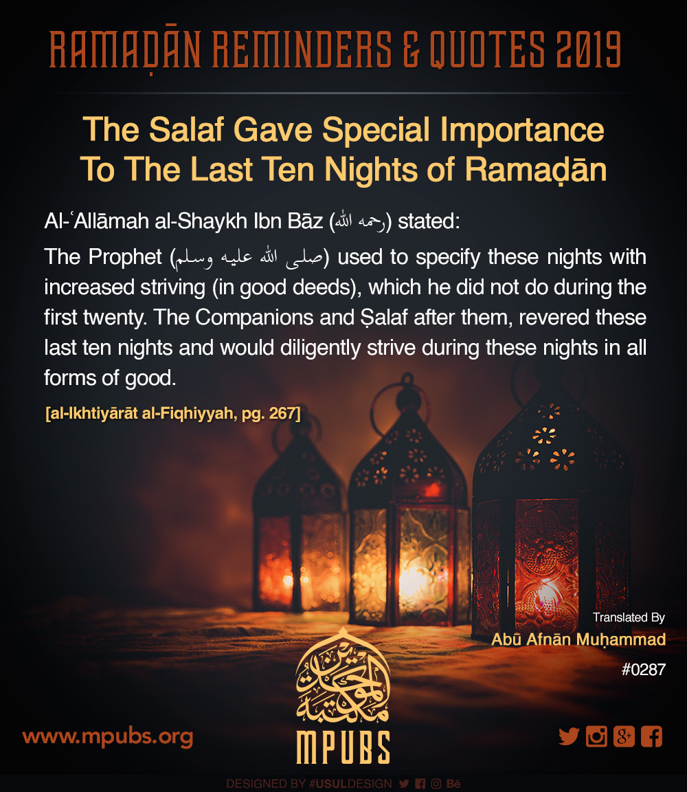 quote0287 ramadhaan reminders 2019 the salaf gave special importance to the last ten nights of ramadhaan eng